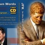 JFK: In His Own Words - The Audio Documentary of President John F Kennedy