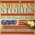 """American Stories - Humor And Heroic"" New Audio Book Collection featuring The Mighty American Art Players"